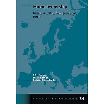 Home Ownership - Getting in - Getting from - Getting Out - Pt. 3 by J.