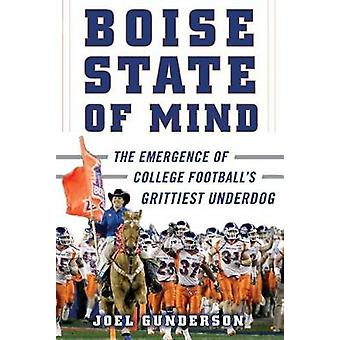 Boise State of Mind - The Emergence of College Football's Grittiest Un
