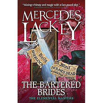 The Bartered Brides (Elemental Masters) by Mercedes Lackey - 97817856