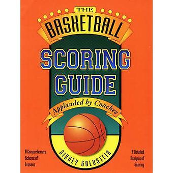 Basket Ball Scoring Guide by Sidney Goldstein - 9781884357312 Book