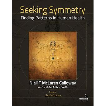 Seeking Symmetry - Finding patterns in human health by Niall Galloway