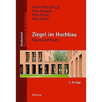 Ziegel im Hochbau - Theorie und Praxis by Hans Gangoly - 9783035616156