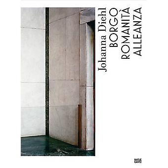 Johanna Diehl Borgo Romanita Alleanza by Chrsitin Muller - 9783775738