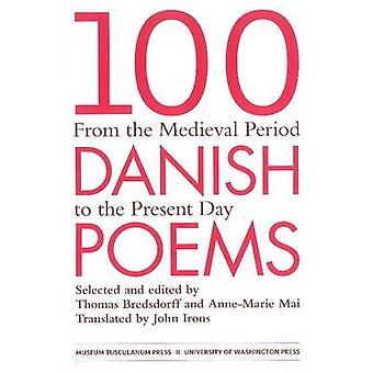 100 Danish Poems - From the Medieval Period to the Present Day by Anne