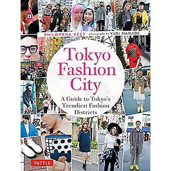 Tokyo Fashion City - A Detailed Guide to Tokyo's Trendiest Fashion Dis