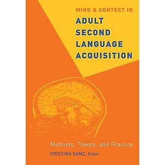 Mind and Context in Adult Second Language Acquisition - Methods - Theo