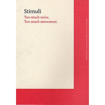 Stimuli - Too Much Noise Too Much Movement by Jos Ten Berge - Bartomeu