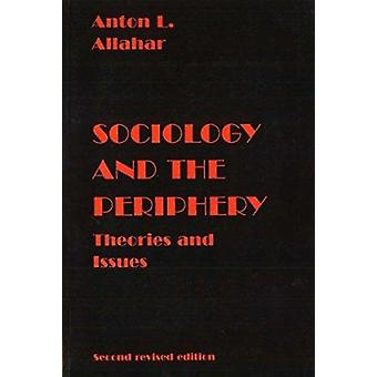 Sociology and the Periphery - Theories and Issues by Allahar - Anton L