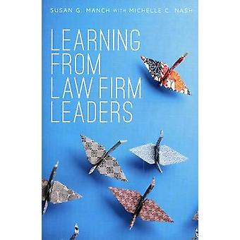 Learning from Law Firm Leaders by Susan Manch - Michelle C. Nash - 97