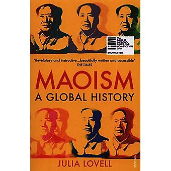 Maoism - A Global History by Julia Lovell - 9780099581857 Book