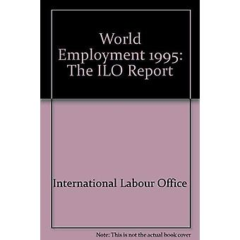 World Employment - The ILO Report by International Labour Office - 978