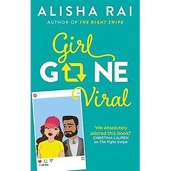 Girl Gone Viral by Alisha Rai - 9780349424057 Book