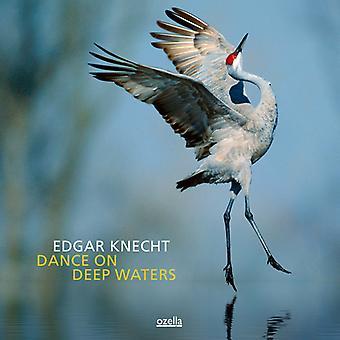 Edgar Knecht - Dance on Deep Waters [CD] USA import