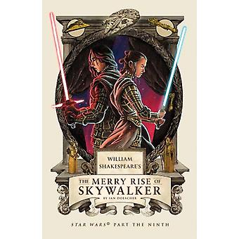 William Shakespeares Den glada ökningen av Skywalker Star Wars del nionde av Ian Doescher