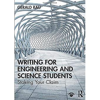 Writing for Engineering and Science Students - Staking Your Claim by G