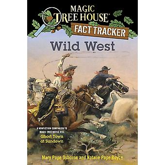 Wild West Ghost Town at Sundown  A Nonfiction Companion to Magic Tree House 10 by Mary Pope Osborne & Natalie Pope Boyce