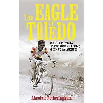 Alasdair Fotheringhamin Toledon kotka Federico Bahamontesin elämä ja ajat