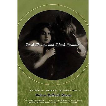 Tummat hevoset ja mustat kaunottaret - Eläimet - Naiset - Melissin intohimo