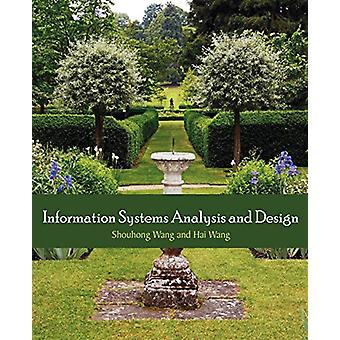 Information Systems Analysis and Design by Shouhong Wang - 9781612330