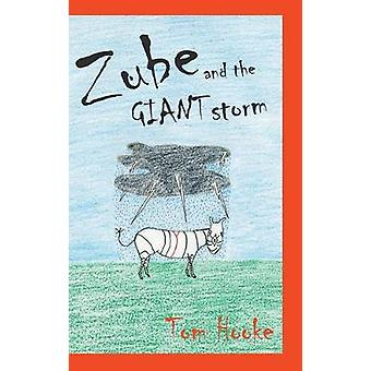 Zube and the Giant Storm by Tom Hooke - 9781789557923 Book