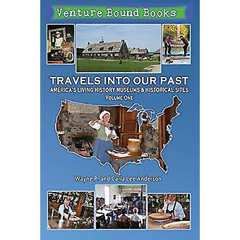 Travels Into Our Past - America's Living History Museums & Histori