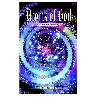 Atoms of God: Reclaiming Divinity