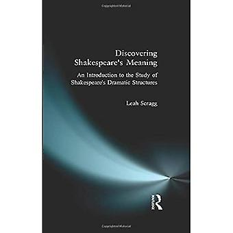 Discovering Shakespeare's Meaning: An Introduction to� the Study of Shakespeare's� Dramatic Structures