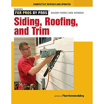 Siding Roofing and Trim Completely Revised and Updated by Edited by Fine Homebuilding