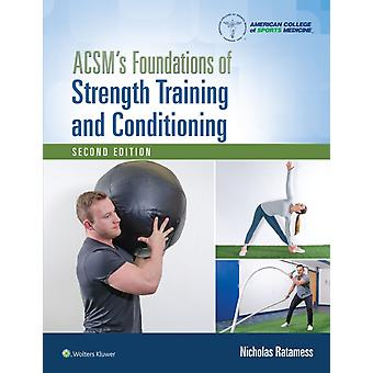 ACSMs Foundations of Strength Training and Conditioning by Nicholas Ratamess