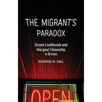 Paradox Street Livelihoods and Marginal Citizenship van de migrant in Groot-Brittannië Globalisering en Gemeenschap