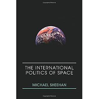 The International Politics of Space: No Final Frontier (Space Power and Politics)