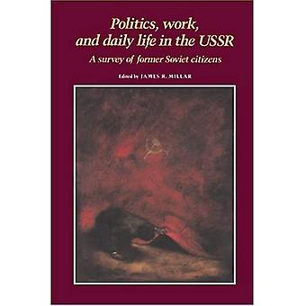 Politics, Work, and Daily Life in the USSR: A Survey of Former Soviet Citizens