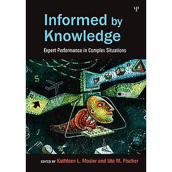 Geïnformeerd door Kennisexpert Performance in Complexe Situaties Expertise Onderzoek en Toepassingen Serie