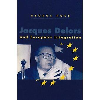 юак Делорс и европейская интеграция Джорджа Росса - 978074561247