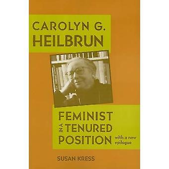 Carolyn G. Heilbrun - Feminist in a Tenured Position by Susan Kress -