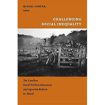 Challenging Social Inequality - The Landless Rural Worker's Movement a