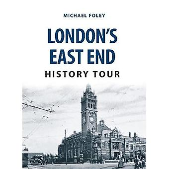 London's East End History Tour by Michael Foley - 9781445668826 Book