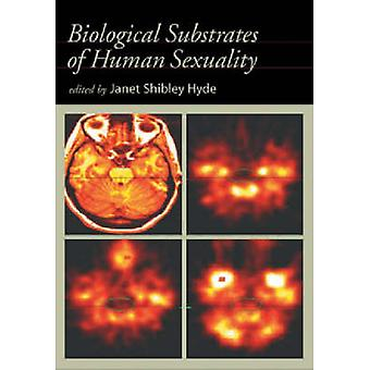 Biological Substrates of Human Sexuality by Janet Shibley Hyde - 9781