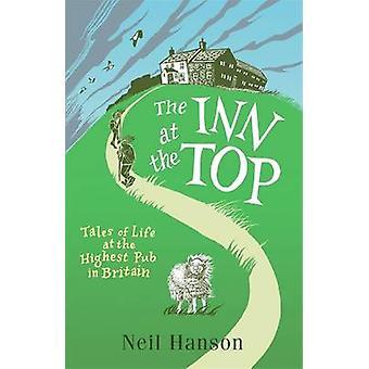 Inn at toppen - berättelser om livet på den högsta Pub i Storbritannien av Ne