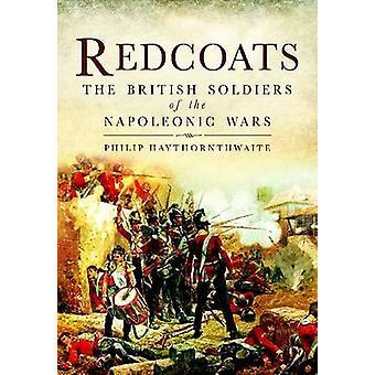 Casacas Rojas - los soldados británicos de la Napoleonic guerras por Philip J. Ha