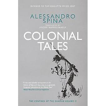 The Confines of the Shadow - Colonial Tales - Volume 2 by Alessandro Sp