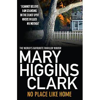 Neen Place Like Home (heruitgave) door Mary Higgins Clark - 9781849834612 B