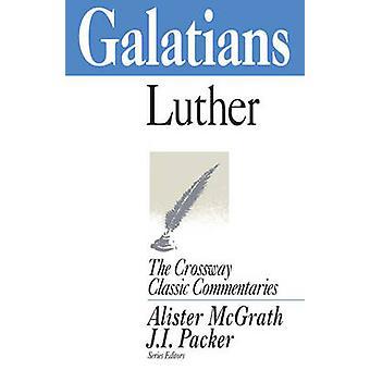 Kirje galatalaisille (lyhennetty versio) Martin Luther - Alister E. McGrath-