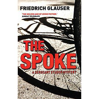 The Spoke - A Sergeant Studer Mystery by Friedrich Glauser - Mike Mitc