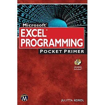 Microsoft Excel Programming - Pocket Primer by Julitta Korol - 9781942