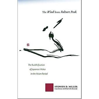 The Wind from Vulture Peak - The Buddhification of Japanese Waka in th