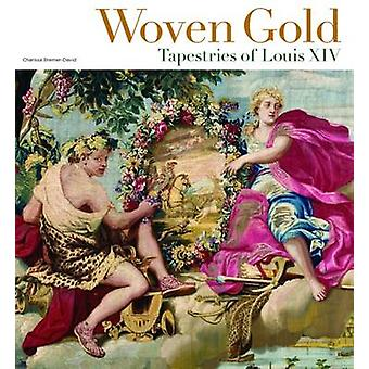 Geweven Gold - wandtapijten van Lodewijk XIV door Charissa Bremer-David - 97816
