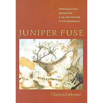 Juniper Fuse - bovenste paleolithische verbeelding en de bouw van t