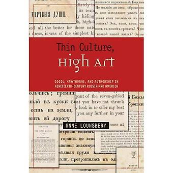 Dünne Kultur, hohe Kunst: Gogol, Hawthorne und Autorschaft im 19. Jahrhundert Russland und Amerika (Harvard Studien in vergleichender Literaturwissenschaft)