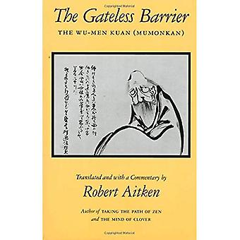 The Gateless Barrier: The Wu-Men Kuan (Mumonkan)